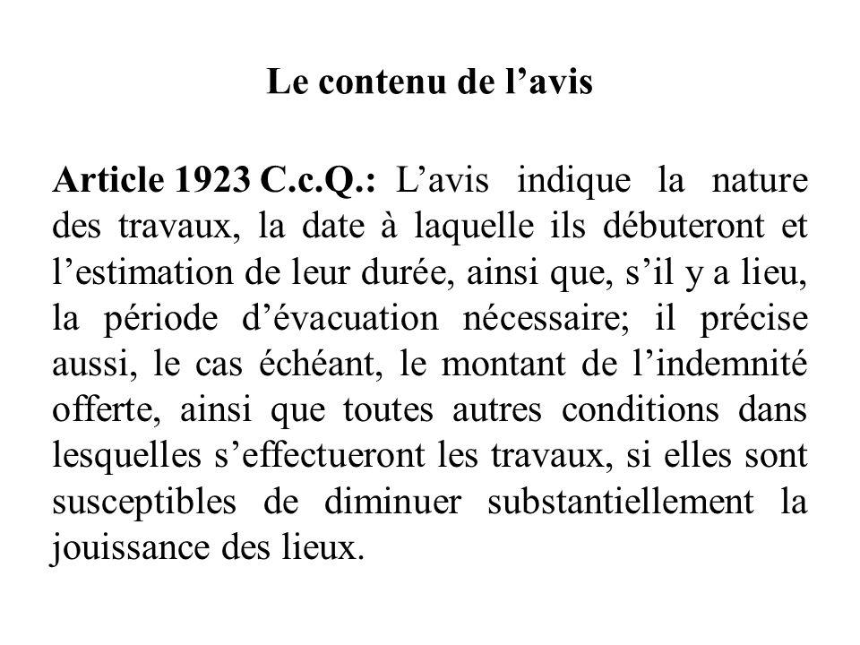 Le contenu de lavis Article 1923 C.c.Q.:Lavis indique la nature des travaux, la date à laquelle ils débuteront et lestimation de leur durée, ainsi que
