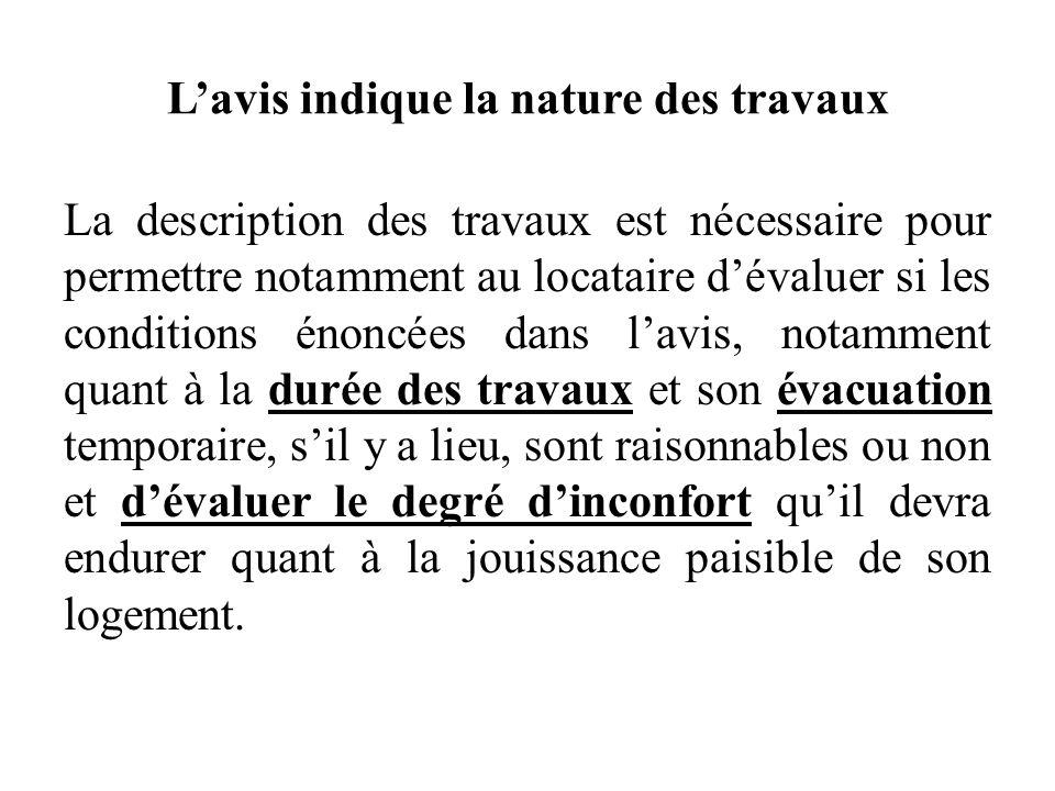 Lavis indique la nature des travaux La description des travaux est nécessaire pour permettre notamment au locataire dévaluer si les conditions énoncée