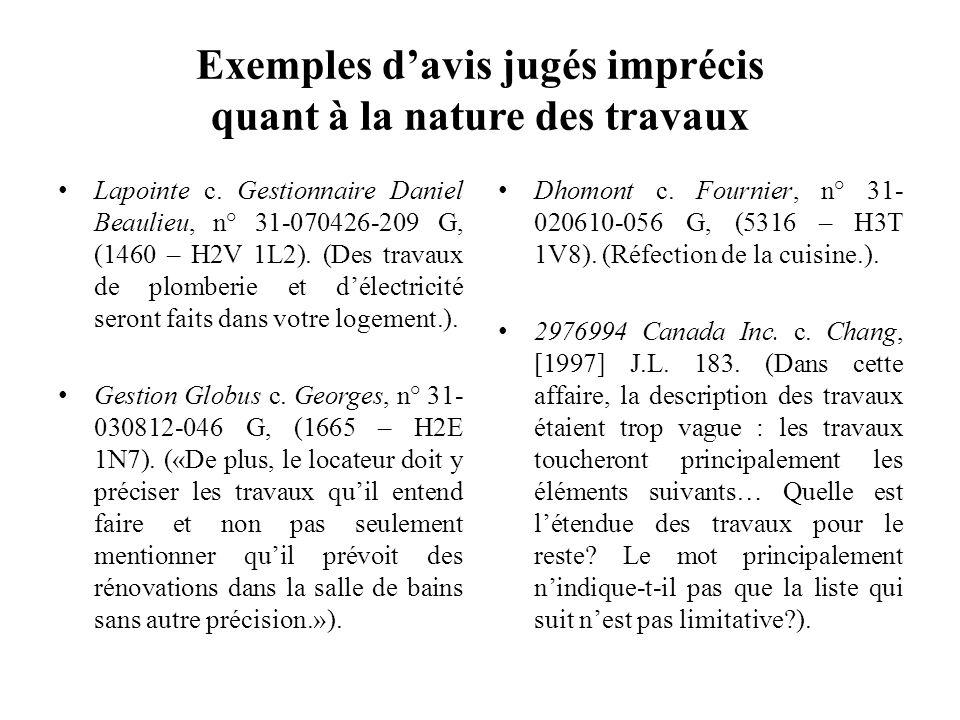 Exemples davis jugés imprécis quant à la nature des travaux Lapointe c. Gestionnaire Daniel Beaulieu, n° 31-070426-209 G, (1460 – H2V 1L2). (Des trava