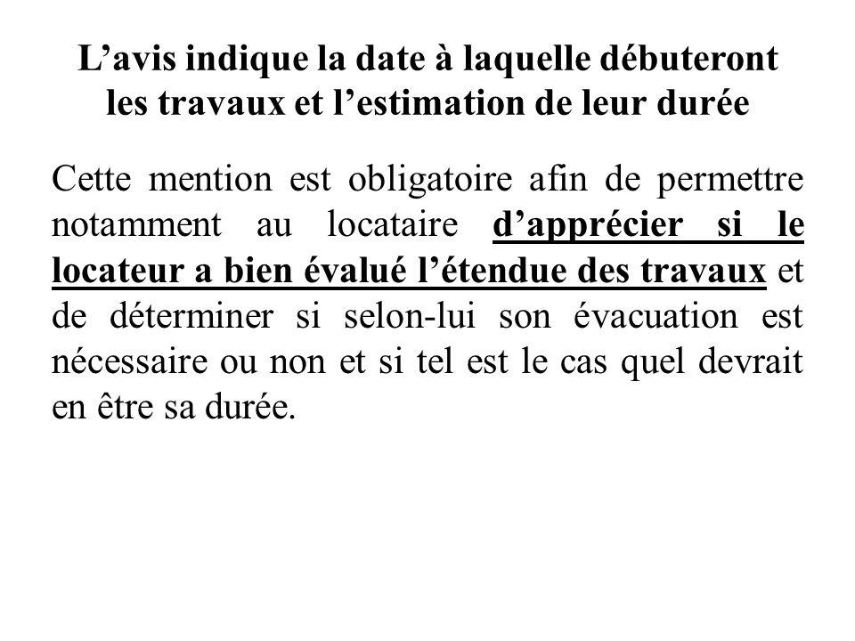 Lavis indique la date à laquelle débuteront les travaux et lestimation de leur durée Cette mention est obligatoire afin de permettre notamment au loca