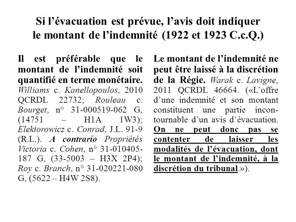 Si lévacuation est prévue, lavis doit indiquer le montant de lindemnité (1922 et 1923 C.c.Q.) Il est préférable que le montant de lindemnité soit quan