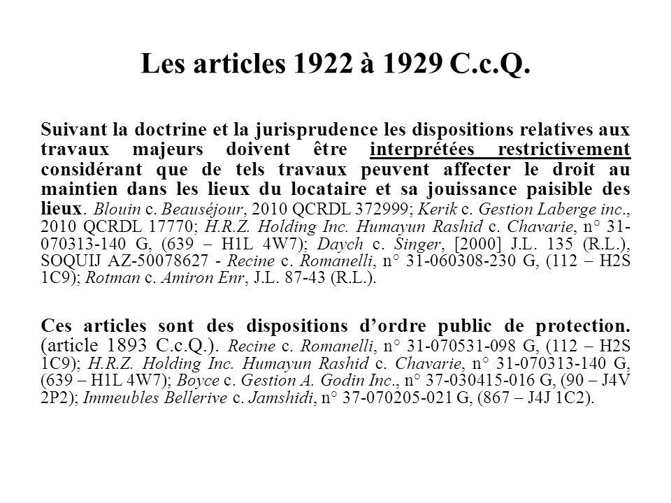 Les articles 1922 à 1929 C.c.Q. Suivant la doctrine et la jurisprudence les dispositions relatives aux travaux majeurs doivent être interprétées restr