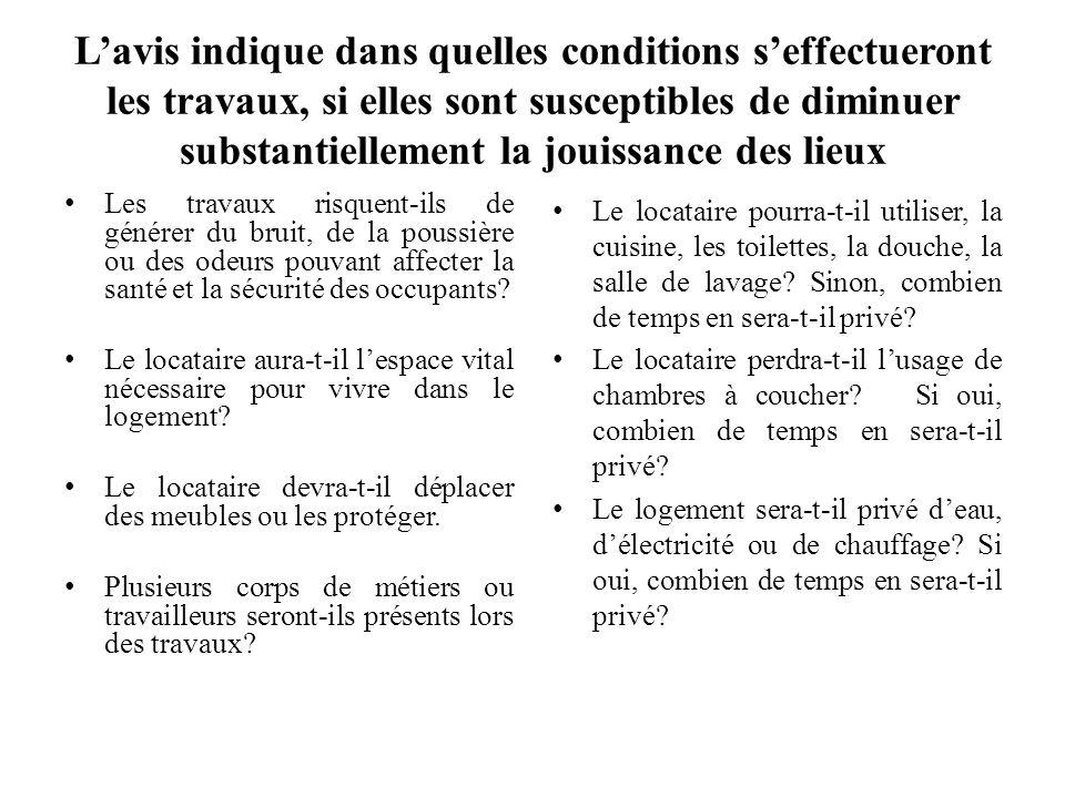 Lavis indique dans quelles conditions seffectueront les travaux, si elles sont susceptibles de diminuer substantiellement la jouissance des lieux Les