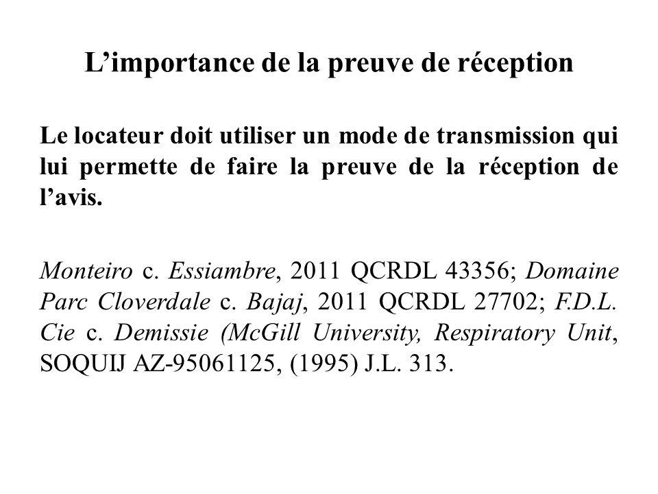 Limportance de la preuve de réception Le locateur doit utiliser un mode de transmission qui lui permette de faire la preuve de la réception de lavis.