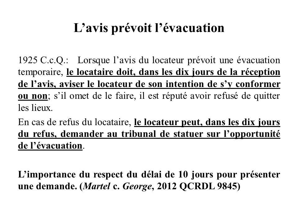 Lavis prévoit lévacuation 1925 C.c.Q.:Lorsque lavis du locateur prévoit une évacuation temporaire, le locataire doit, dans les dix jours de la récepti