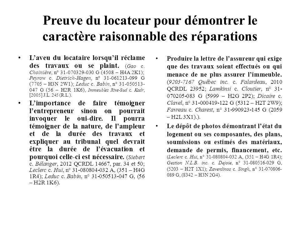Preuve du locateur pour démontrer le caractère raisonnable des réparations Laveu du locataire lorsquil réclame des travaux ou se plaint. (Gao c. Choin