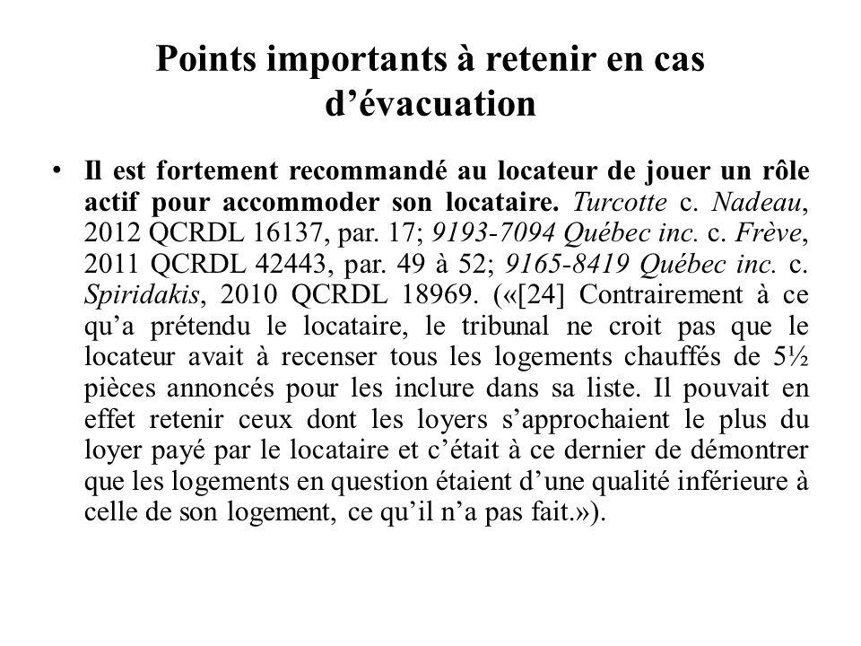 Points importants à retenir en cas dévacuation Il est fortement recommandé au locateur de jouer un rôle actif pour accommoder son locataire. Turcotte