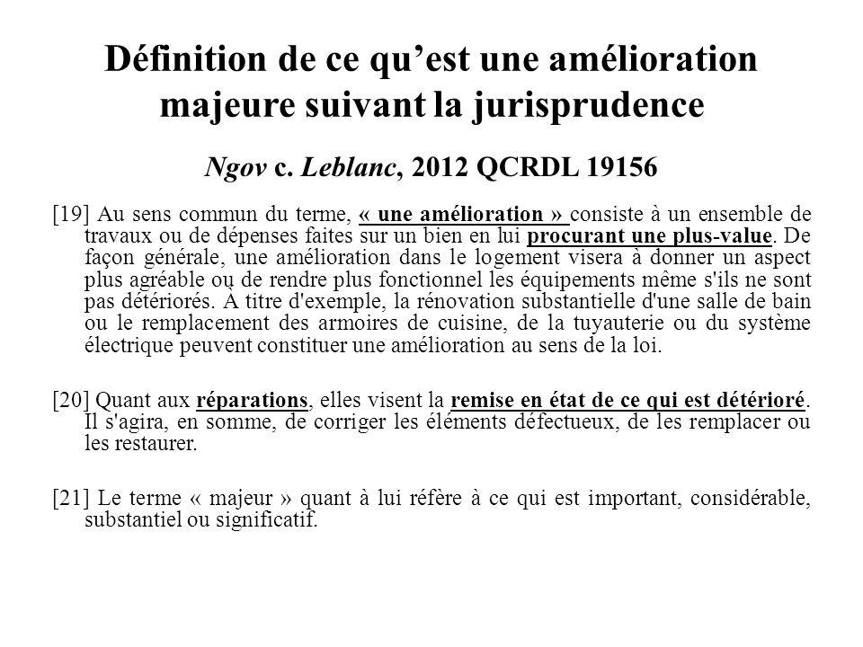 Définition de ce quest une amélioration majeure suivant la jurisprudence Ngov c. Leblanc, 2012 QCRDL 19156 [19] Au sens commun du terme, « une amélior
