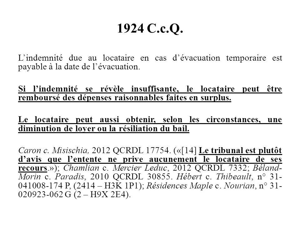 1924 C.c.Q. Lindemnité due au locataire en cas dévacuation temporaire est payable à la date de lévacuation. Si lindemnité se révèle insuffisante, le l