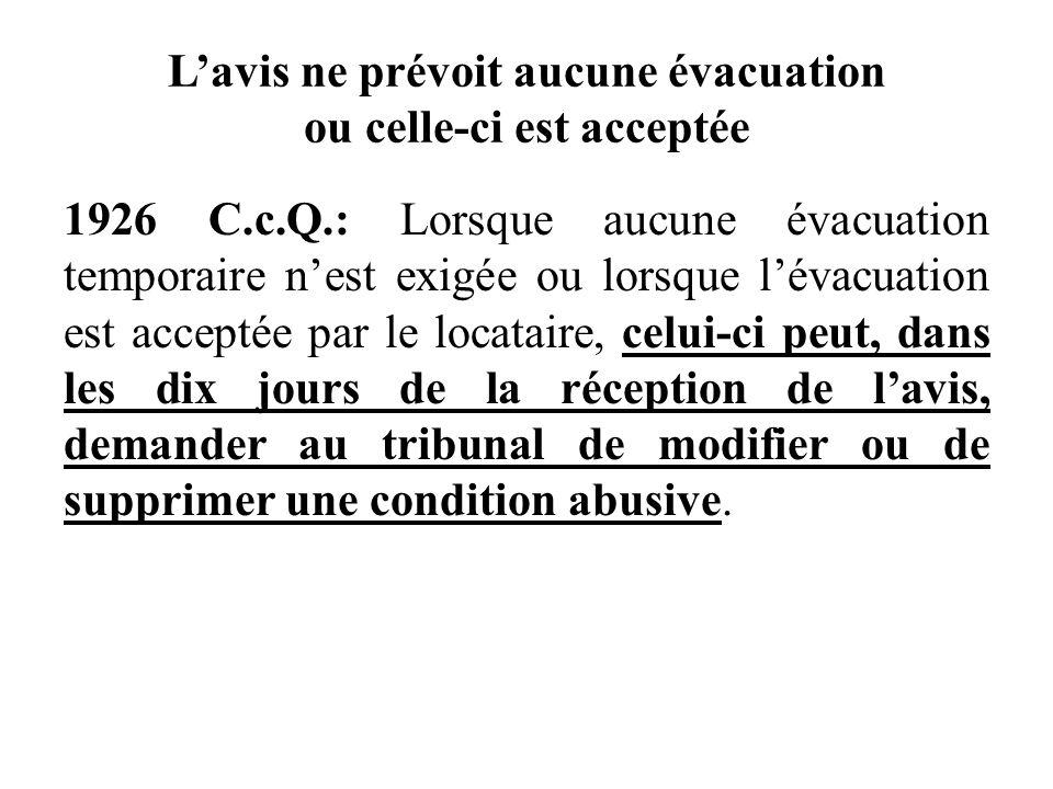Lavis ne prévoit aucune évacuation ou celle-ci est acceptée 1926 C.c.Q.: Lorsque aucune évacuation temporaire nest exigée ou lorsque lévacuation est a
