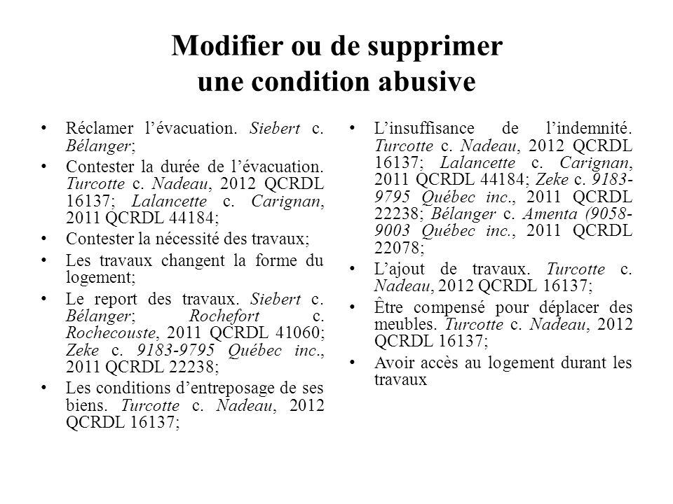 Modifier ou de supprimer une condition abusive Réclamer lévacuation. Siebert c. Bélanger; Contester la durée de lévacuation. Turcotte c. Nadeau, 2012