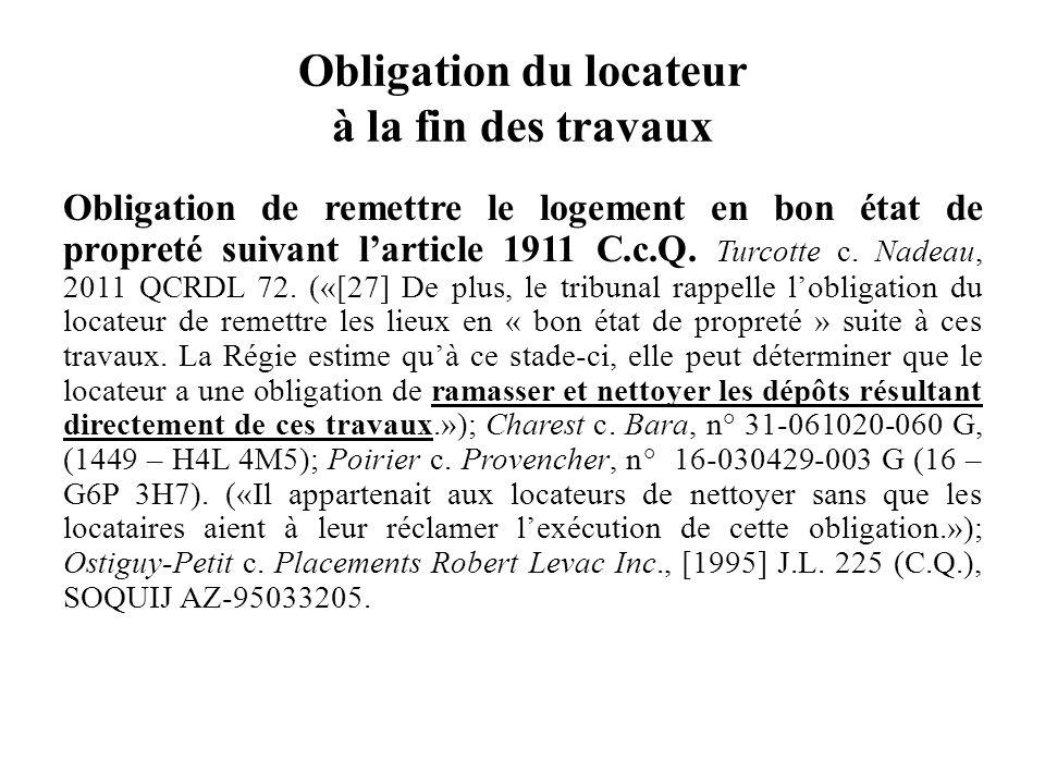 Obligation du locateur à la fin des travaux Obligation de remettre le logement en bon état de propreté suivant larticle 1911 C.c.Q. Turcotte c. Nadeau