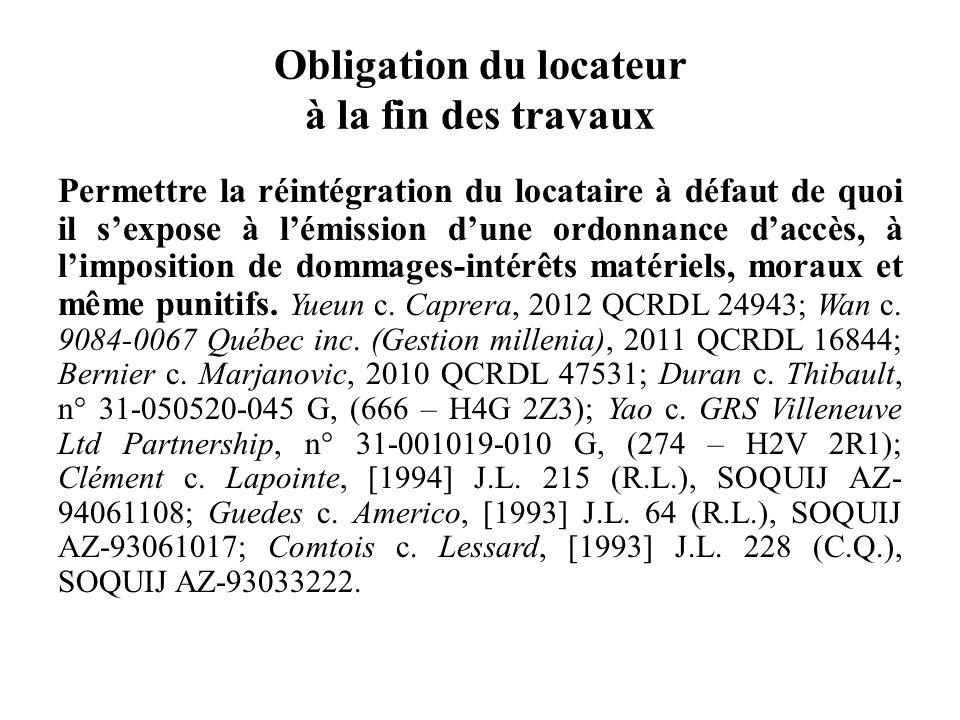 Obligation du locateur à la fin des travaux Permettre la réintégration du locataire à défaut de quoi il sexpose à lémission dune ordonnance daccès, à