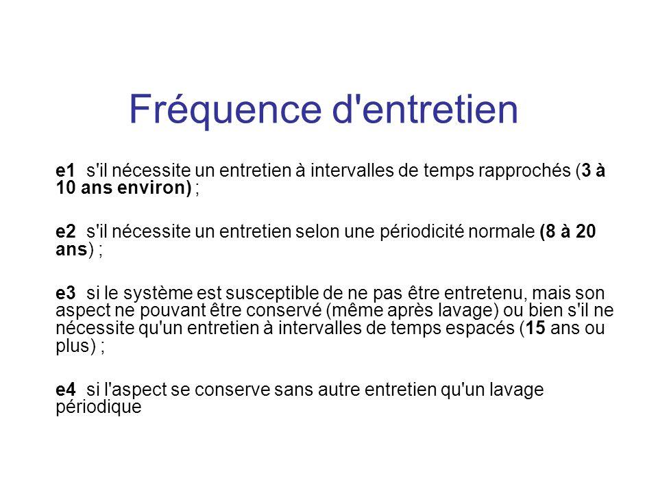 Fréquence d'entretien e1 s'il nécessite un entretien à intervalles de temps rapprochés (3 à 10 ans environ) ; e2 s'il nécessite un entretien selon une