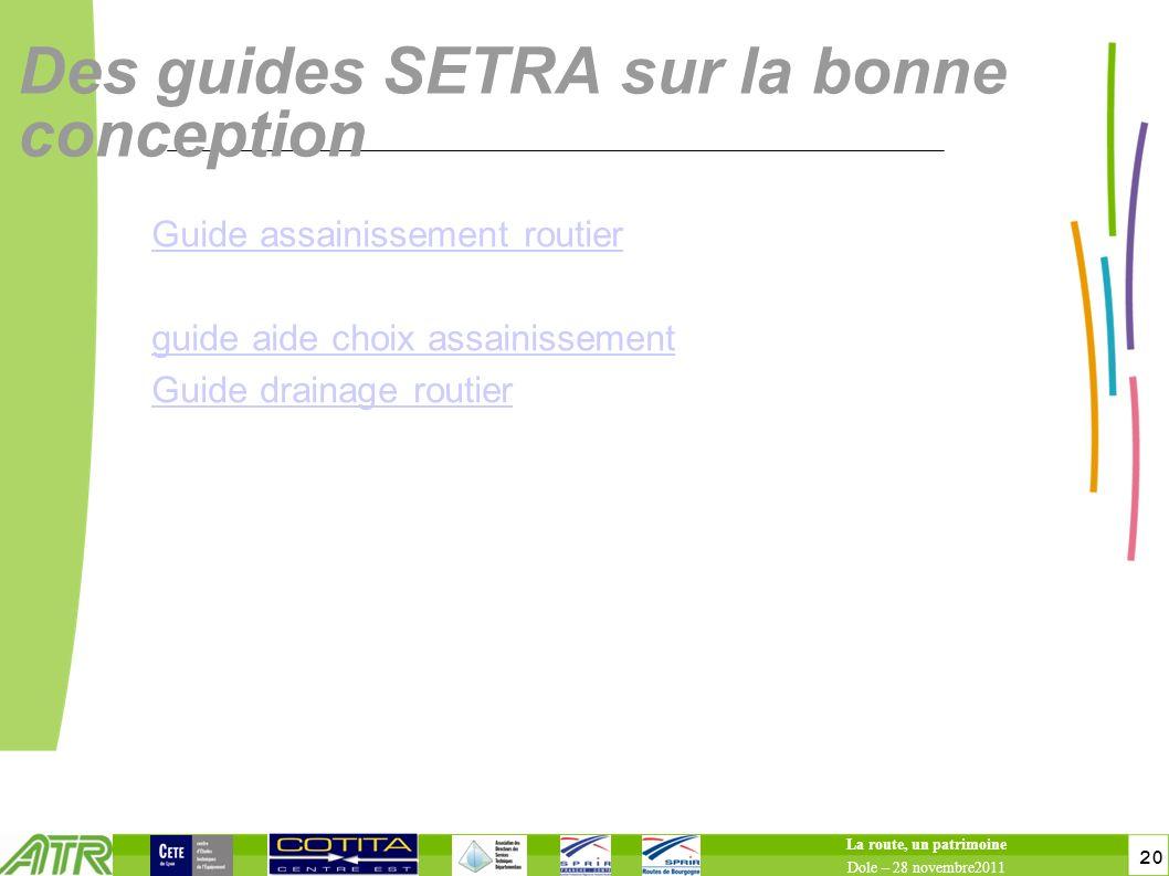 20 Des guides SETRA sur la bonne conception Guide assainissement routier guide aide choix assainissement Guide drainage routier La route, un patrimoin