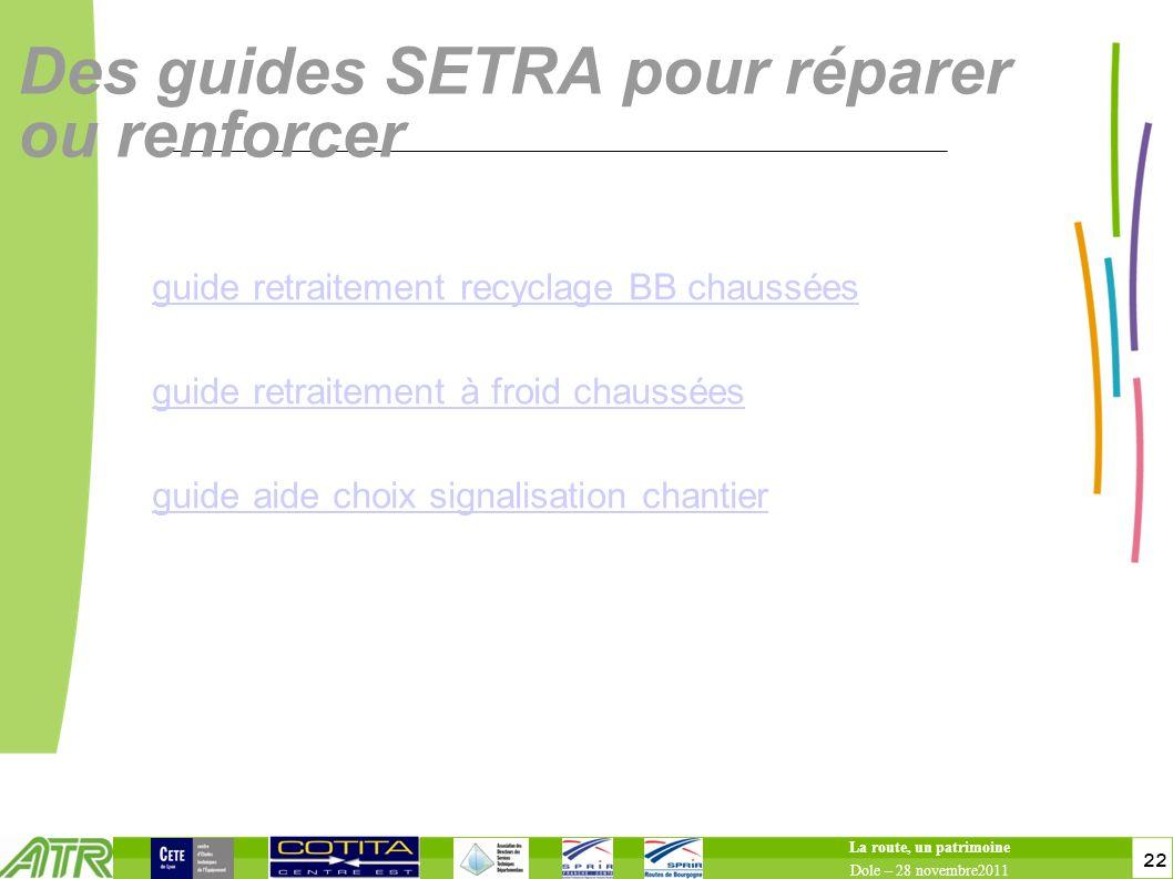 22 Des guides SETRA pour réparer ou renforcer guide retraitement recyclage BB chaussées guide retraitement à froid chaussées guide aide choix signalis