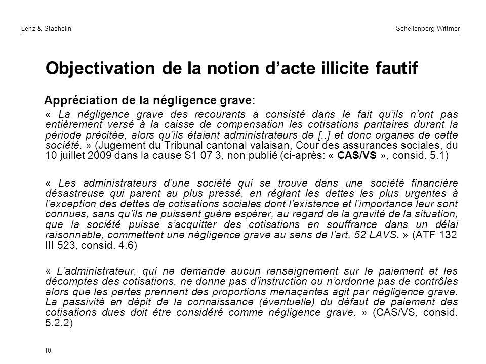 Lenz & Staehelin Schellenberg Wittmer Objectivation de la notion dacte illicite fautif Appréciation de la négligence grave: « La négligence grave des