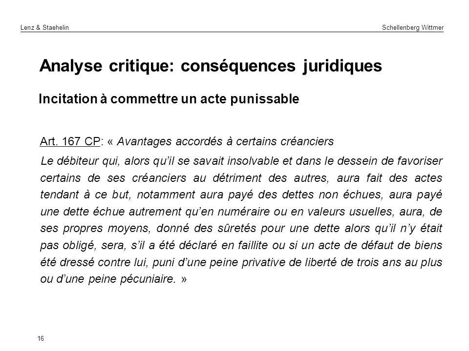 Lenz & Staehelin Schellenberg Wittmer Analyse critique: conséquences juridiques Incitation à commettre un acte punissable Art. 167 CP: « Avantages acc