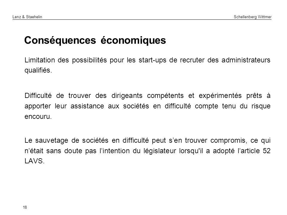 Lenz & Staehelin Schellenberg Wittmer 18 Conséquences économiques Limitation des possibilités pour les start-ups de recruter des administrateurs quali