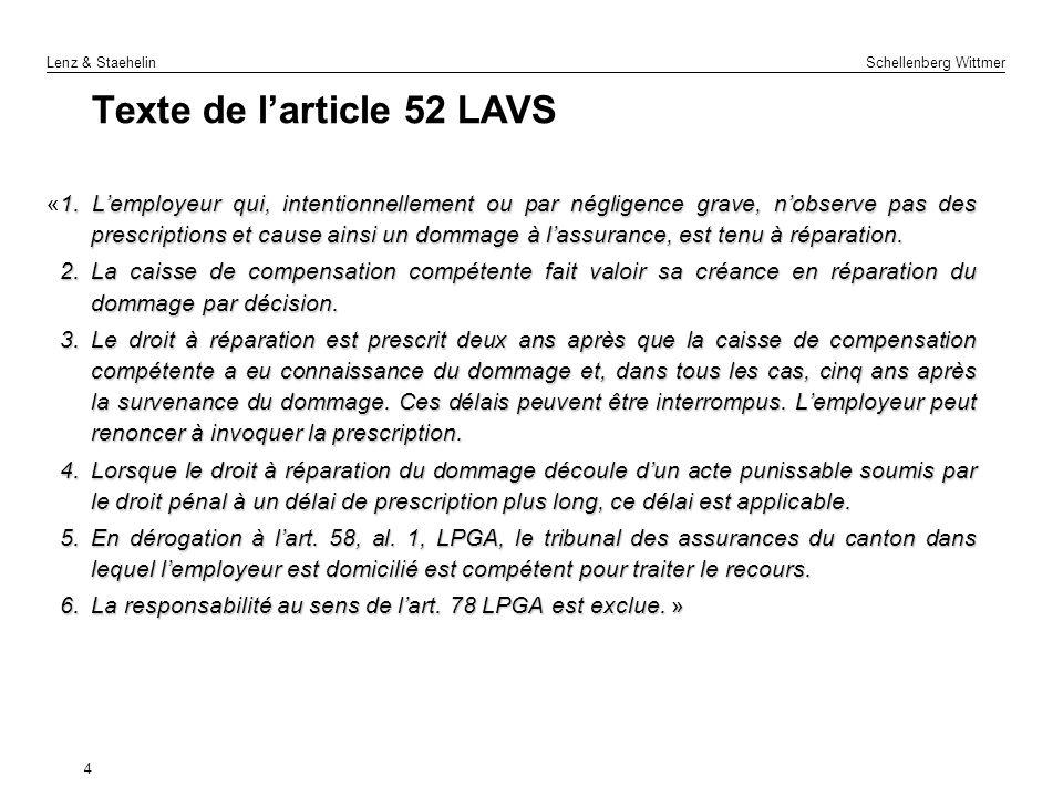 Lenz & Staehelin Schellenberg Wittmer 4 Texte de larticle 52 LAVS 1. Lemployeur qui, intentionnellement ou par négligence grave, nobserve pas des pres