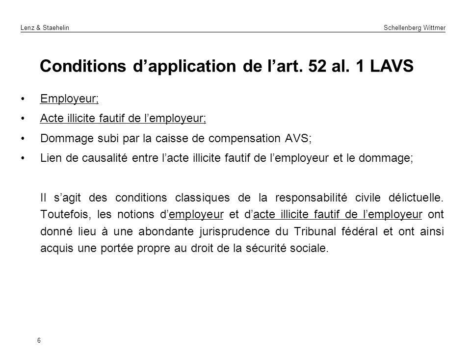 Lenz & Staehelin Schellenberg Wittmer 6 Conditions dapplication de lart. 52 al. 1 LAVS Employeur; Acte illicite fautif de lemployeur; Dommage subi par