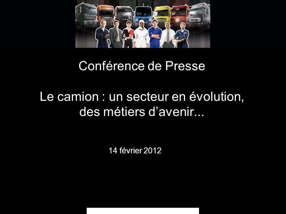 Conférence de Presse Le camion : un secteur en évolution, des métiers davenir... Partenaires : ANFA 14 février 2012 DAF IVECO MAN MERCEDES RENAULT TRU