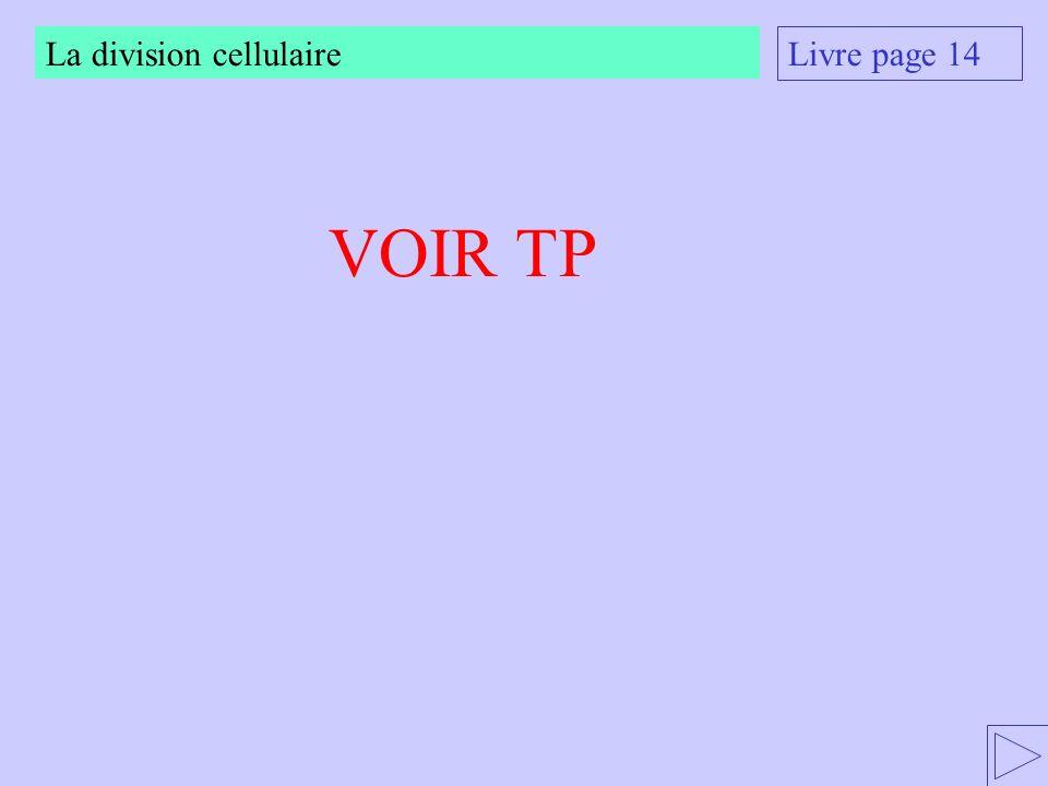 La division cellulaire Livre page 14 VOIR TP