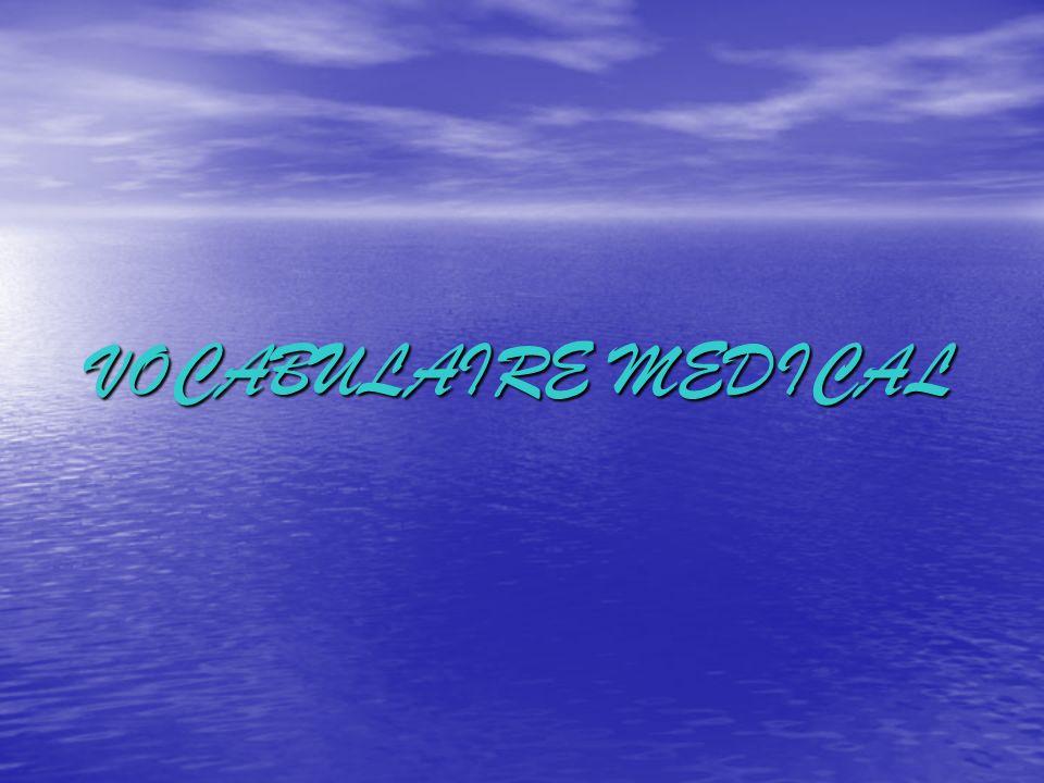 VOCABULAIRE MEDICAL
