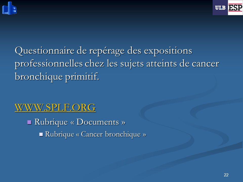 Questionnaire de repérage des expositions professionnelles chez les sujets atteints de cancer bronchique primitif. WWW.SPLF.ORG Rubrique « Documents »
