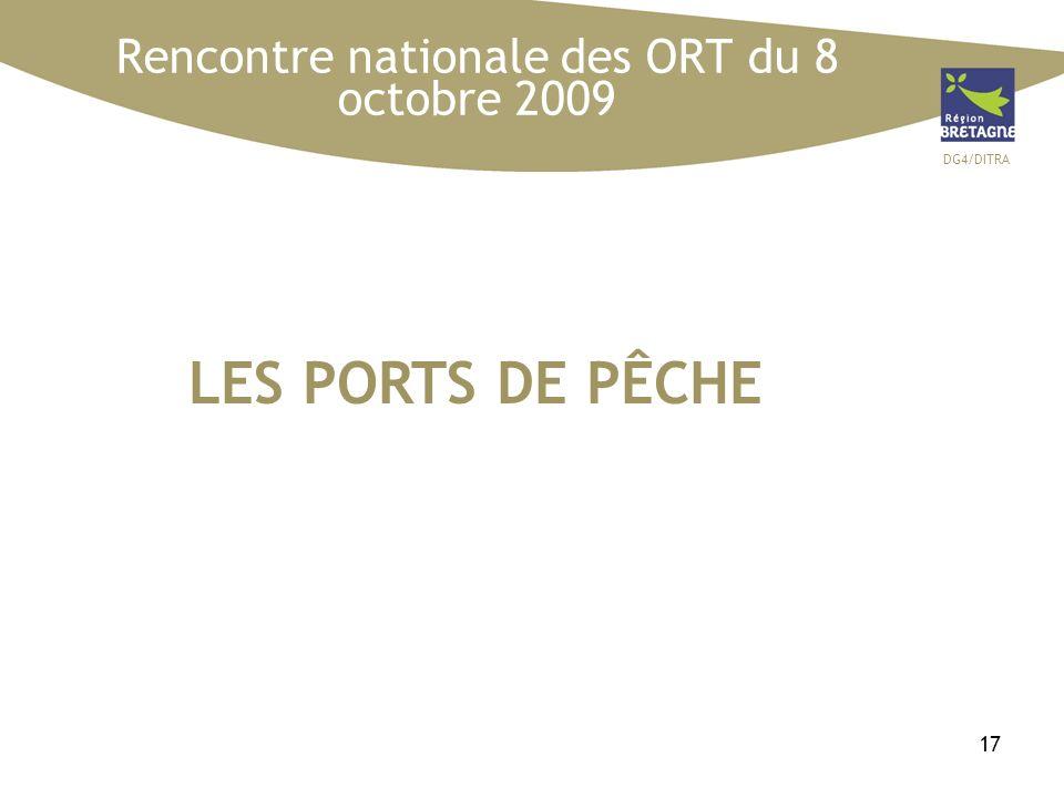 DG4/DITRA 17 LES PORTS DE PÊCHE Rencontre nationale des ORT du 8 octobre 2009