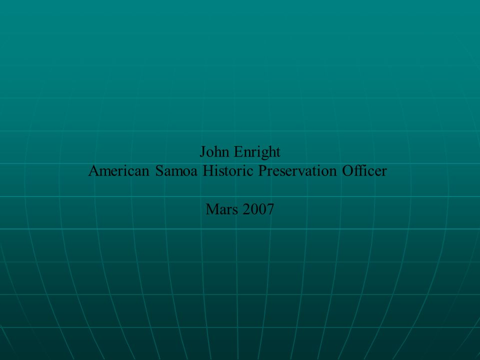 John Enright American Samoa Historic Preservation Officer Mars 2007