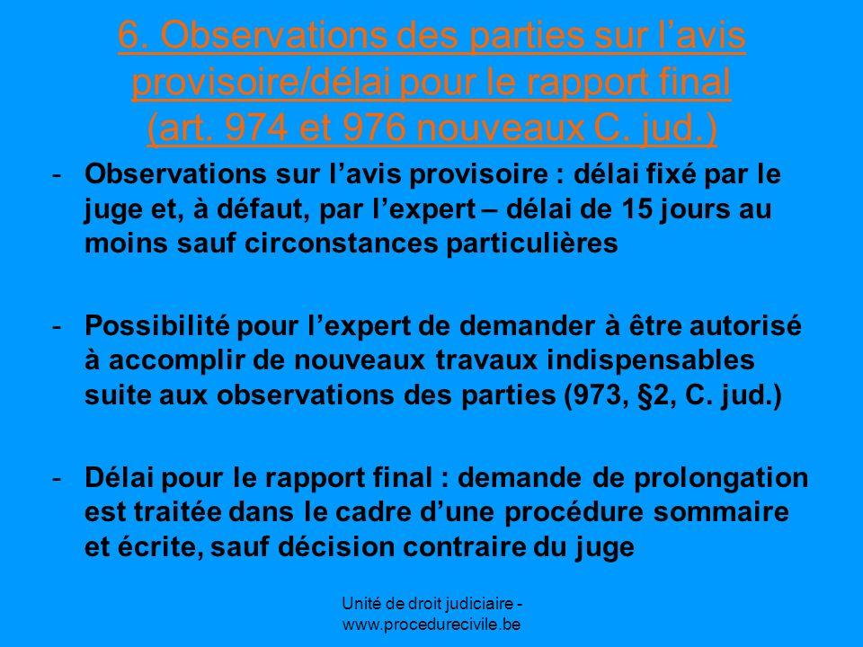 Unité de droit judiciaire - www.procedurecivile.be 6. Observations des parties sur lavis provisoire/délai pour le rapport final (art. 974 et 976 nouve