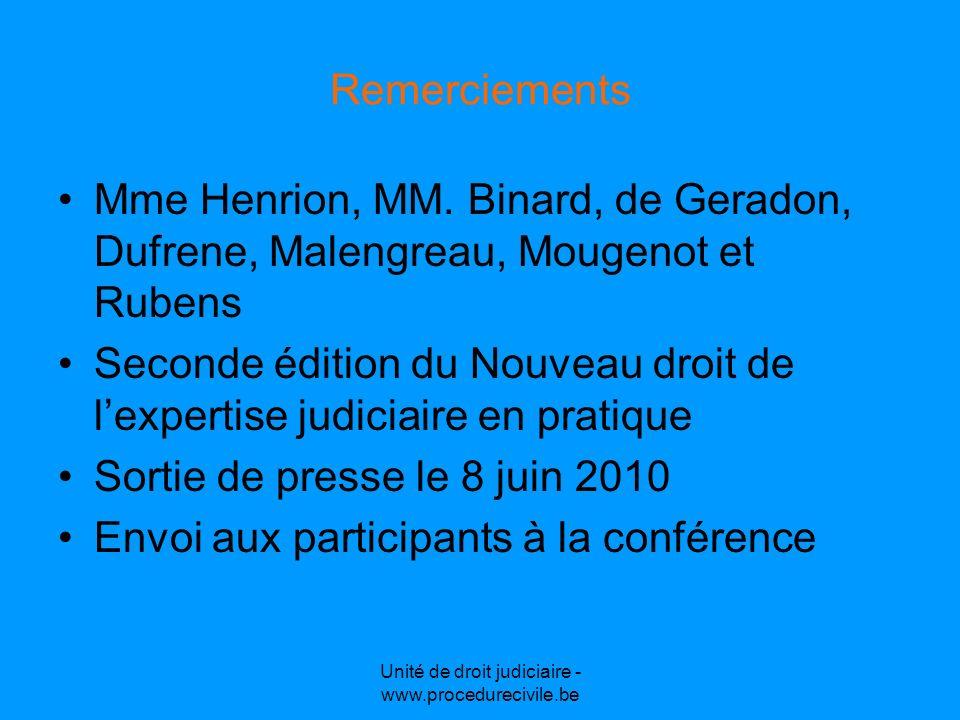Remerciements Mme Henrion, MM. Binard, de Geradon, Dufrene, Malengreau, Mougenot et Rubens Seconde édition du Nouveau droit de lexpertise judiciaire e