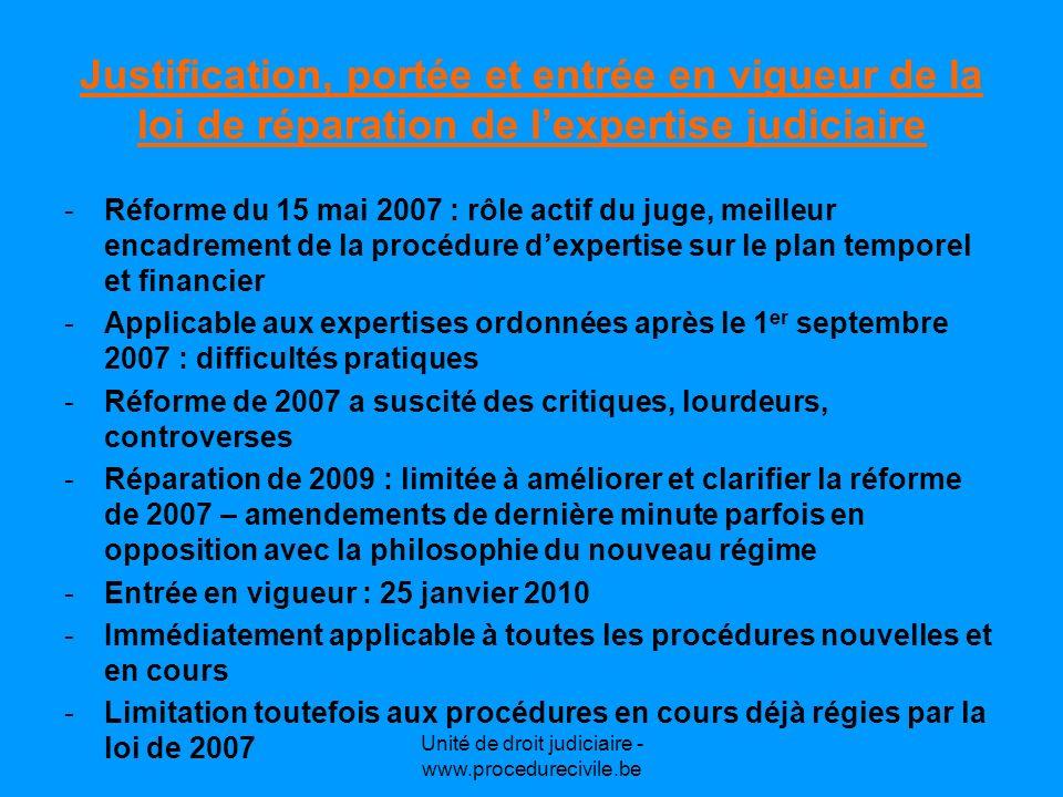 Justification, portée et entrée en vigueur de la loi de réparation de lexpertise judiciaire -Réforme du 15 mai 2007 : rôle actif du juge, meilleur enc
