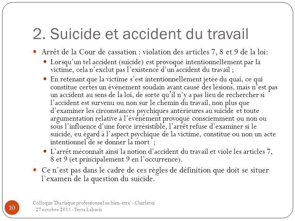 2. Suicide et accident du travail Colloque 'Du risque professionnel au bien-être' - Charleroi - 27 octobre 2011 - Terra Laboris 10 Arrêt de la Cour de