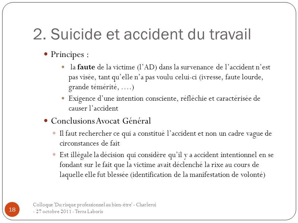 2. Suicide et accident du travail Colloque 'Du risque professionnel au bien-être' - Charleroi - 27 octobre 2011 - Terra Laboris 18 Principes : la faut