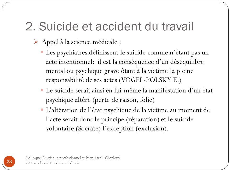 2. Suicide et accident du travail Colloque 'Du risque professionnel au bien-être' - Charleroi - 27 octobre 2011 - Terra Laboris 23 Appel à la science