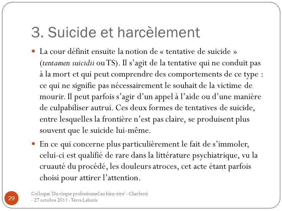 3. Suicide et harcèlement Colloque 'Du risque professionnel au bien-être' - Charleroi - 27 octobre 2011 - Terra Laboris 29 La cour définit ensuite la