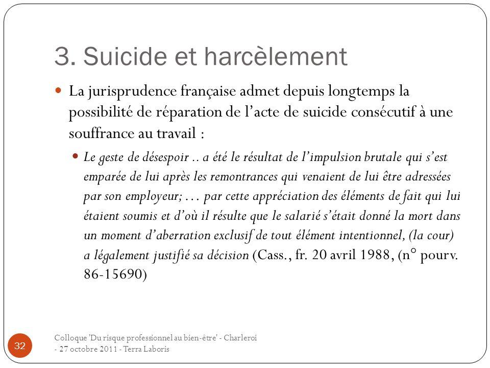 3. Suicide et harcèlement Colloque 'Du risque professionnel au bien-être' - Charleroi - 27 octobre 2011 - Terra Laboris 32 La jurisprudence française