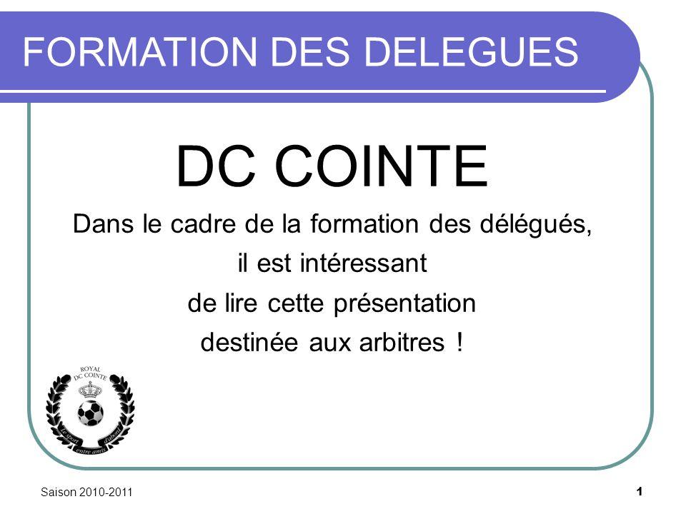 Saison 2010-2011 1 FORMATION DES DELEGUES DC COINTE Dans le cadre de la formation des délégués, il est intéressant de lire cette présentation destinée