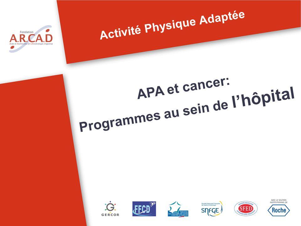 Activité Physique Adaptée APA et cancer: Programmes au sein de lhôpital