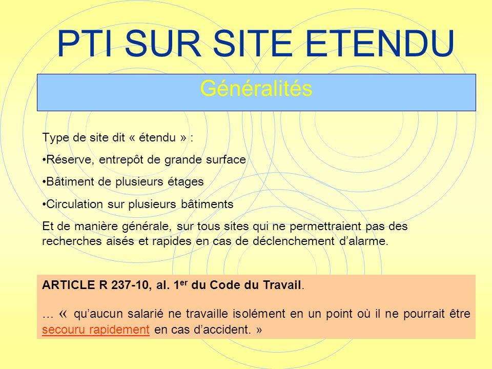 PTI SUR SITE ETENDU Généralités Type de site dit « étendu » : Réserve, entrepôt de grande surface Bâtiment de plusieurs étages Circulation sur plusieu