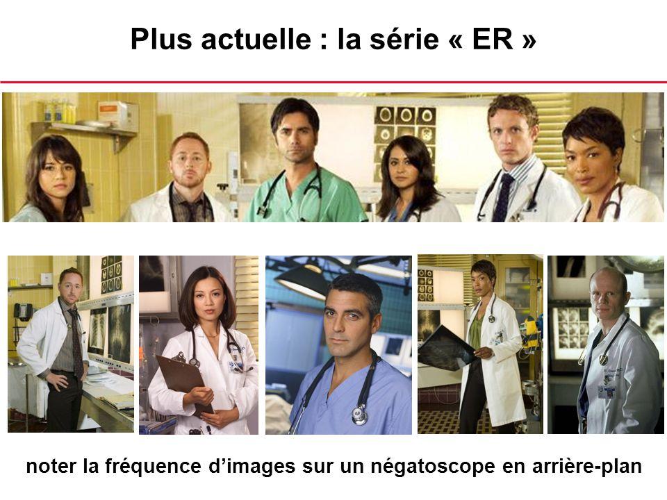Plus actuelle : la série « ER » noter la fréquence dimages sur un négatoscope en arrière-plan