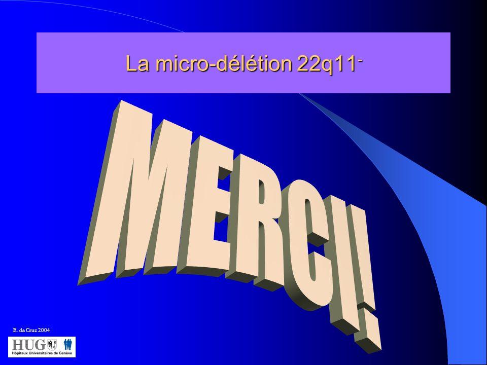 La micro-délétion 22q11 - E. da Cruz 2004
