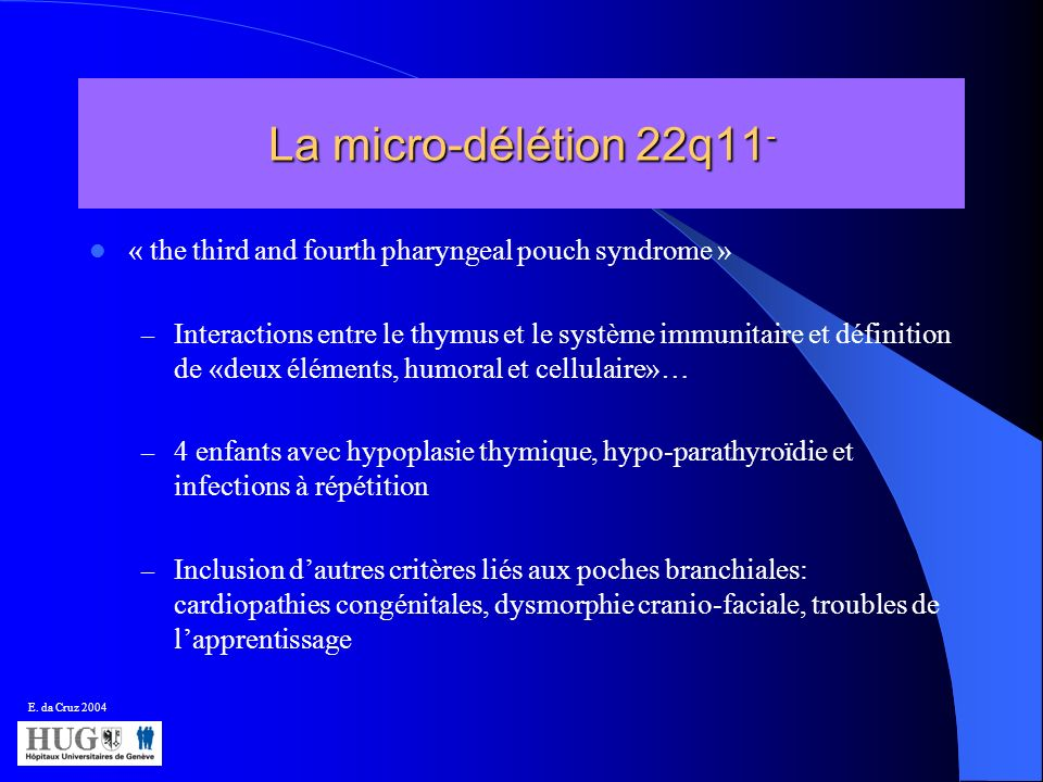 La micro-délétion 22q11 - « the third and fourth pharyngeal pouch syndrome » – Interactions entre le thymus et le système immunitaire et définition de