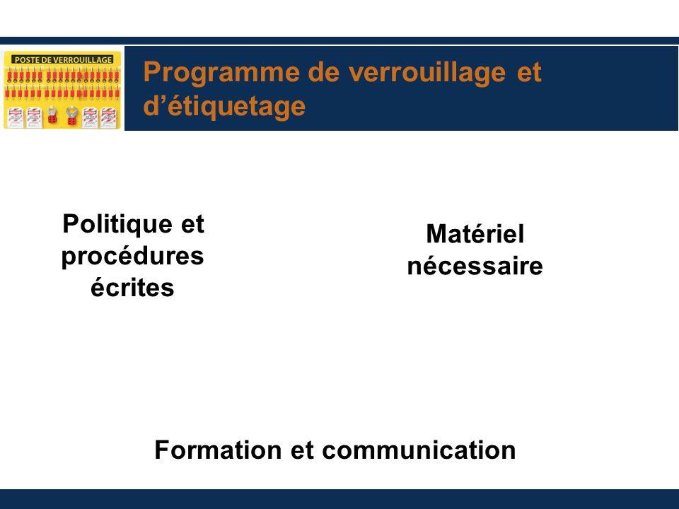 Programme de verrouillage et détiquetage Formation et communication Matériel nécessaire Politique et procédures écrites