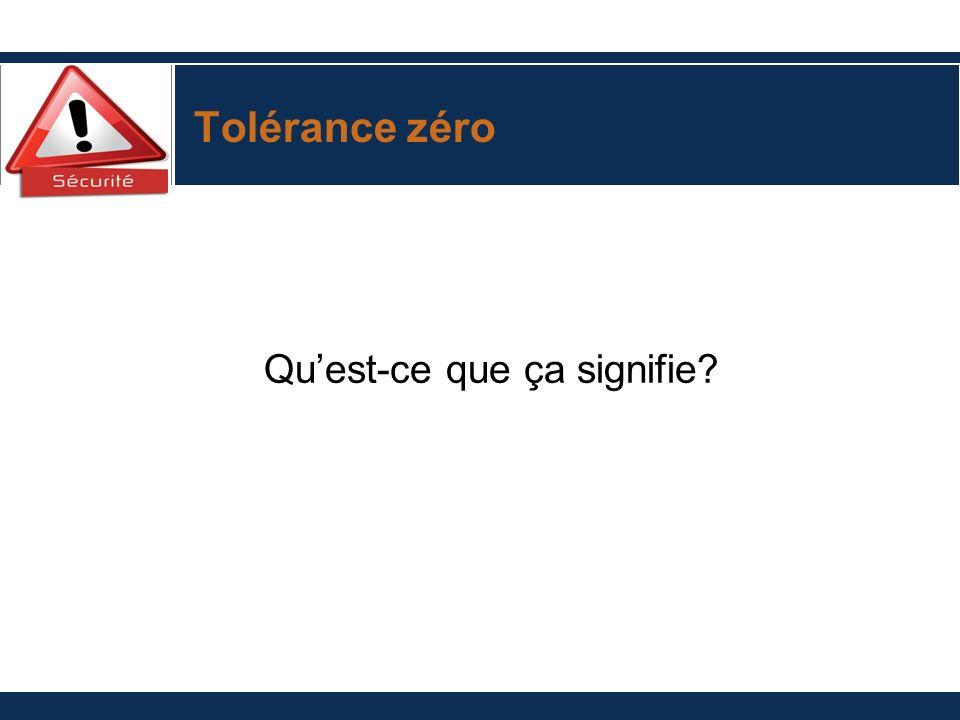 Tolérance zéro Quest-ce que ça signifie?