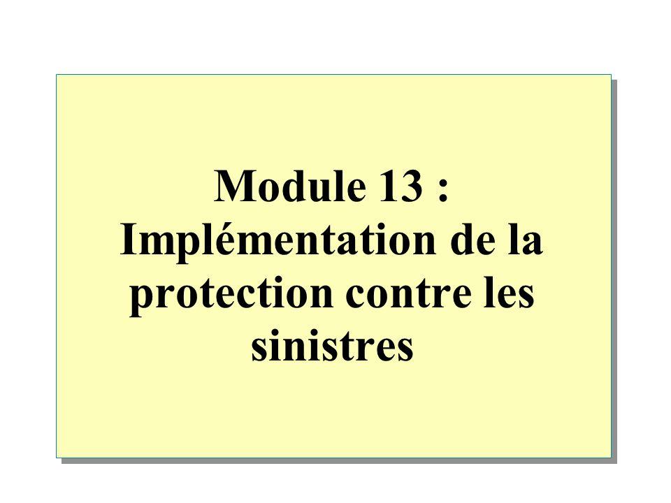 Vue d ensemble Présentation de la protection contre les sinistres Configuration d une alimentation UPS Implémentation de la tolérance de panne à l aide du système RAID Sauvegarde et restauration de données Utilisation d outils de récupération d urgence