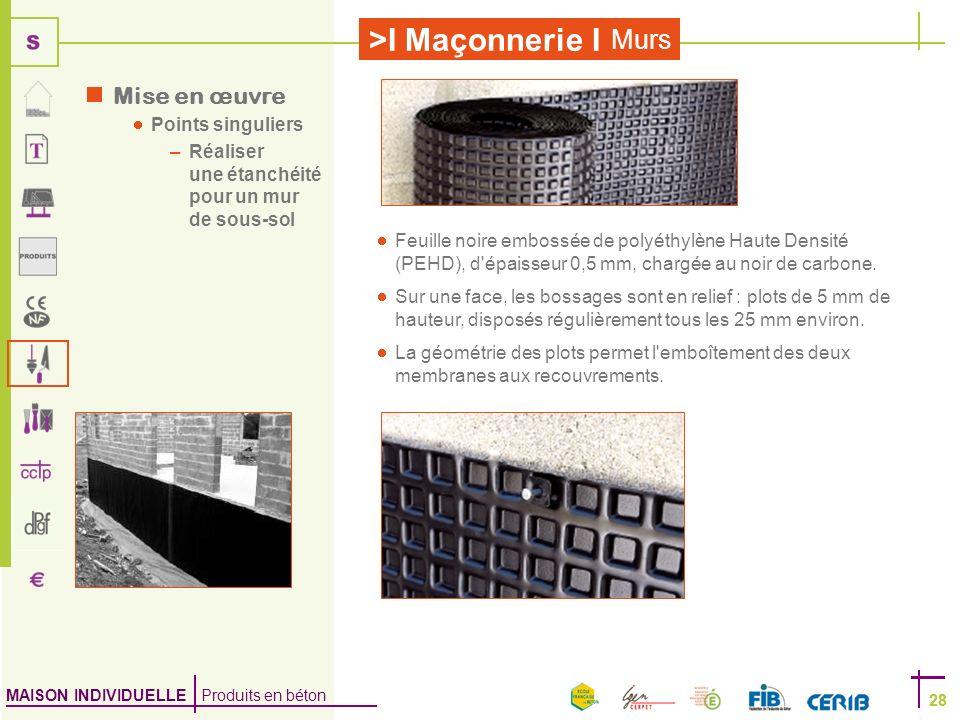 MAISON INDIVIDUELLE Produits en béton >I Maçonnerie I 28 Murs 28 Feuille noire embossée de polyéthylène Haute Densité (PEHD), d'épaisseur 0,5 mm, char
