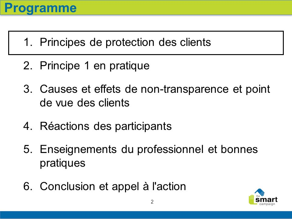 2 1. Principes de protection des clients 2. Principe 1 en pratique 3. Causes et effets de non-transparence et point de vue des clients 4. Réactions de